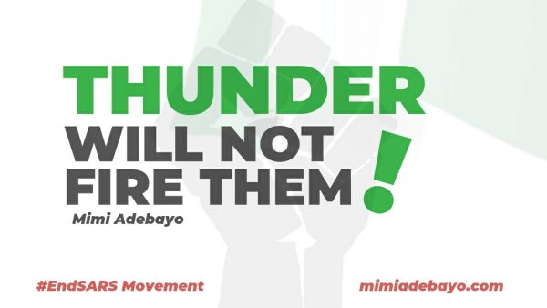 THUNDER WILL NOT FIRE THEM (#EndSars movement)